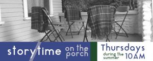 Storytime on the Porch: Thursdays at 10am