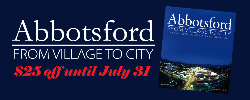 Abbotsford: From Village to City $25 off until July 31